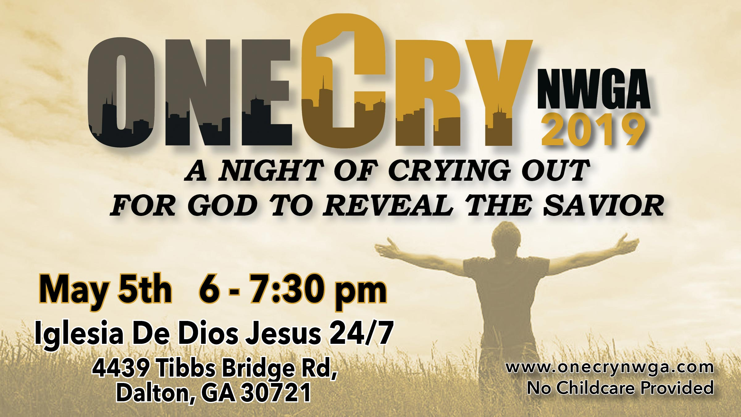 OneCry NWGA Revival 2019 | A Night of Crying Out to God to Reveal the Savior | May 5, 2019 @ 6:00 PM | Iglesia de Dios Jesus 24/7, 4439 Tibbs Bridge Rd., Dalton, GA 30721 | No Childcare Provided